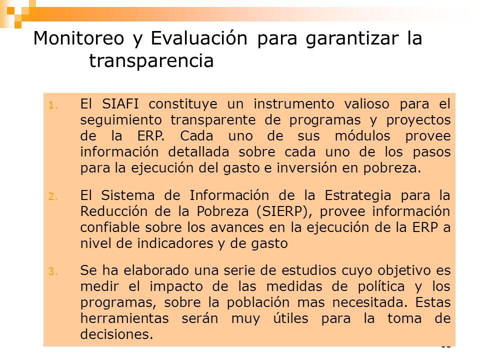 68 1. El SIAFI constituye un instrumento valioso para el seguimiento transparente de programas y proyectos de la ERP. Cada uno de sus módulos provee i