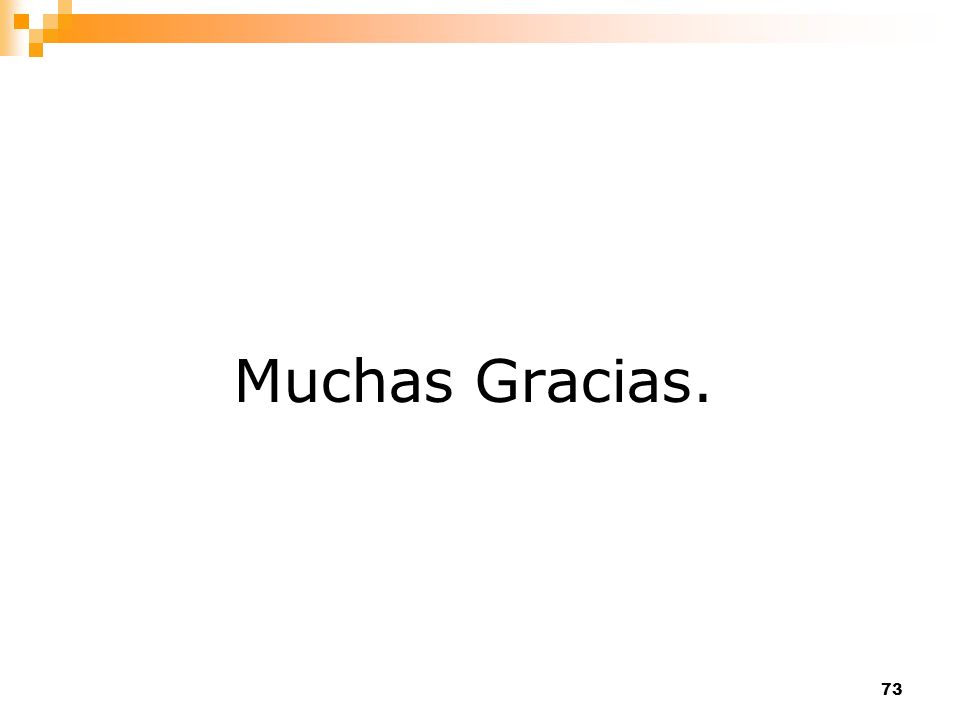 73 Muchas Gracias.