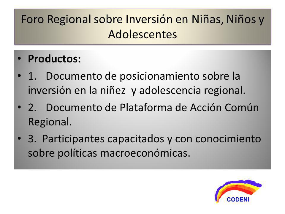 Productos: 1.Documento de posicionamiento sobre la inversión en la niñez y adolescencia regional.