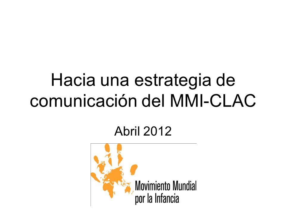 Hacia una estrategia de comunicación del MMI-CLAC Abril 2012