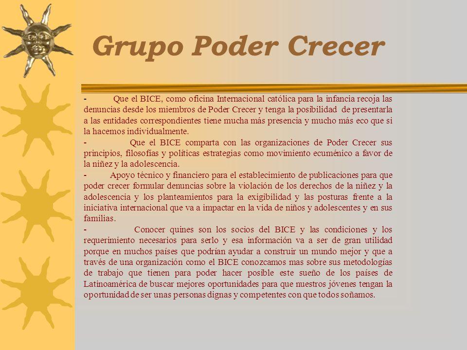 Grupo Poder Crecer - Que el BICE, como oficina Internacional católica para la infancia recoja las denuncias desde los miembros de Poder Crecer y tenga