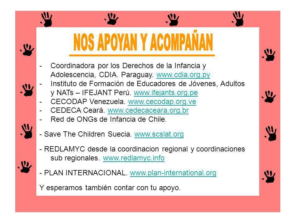 -Coordinadora por los Derechos de la Infancia y Adolescencia, CDIA. Paraguay. www.cdia.org.pywww.cdia.org.py -Instituto de Formación de Educadores de