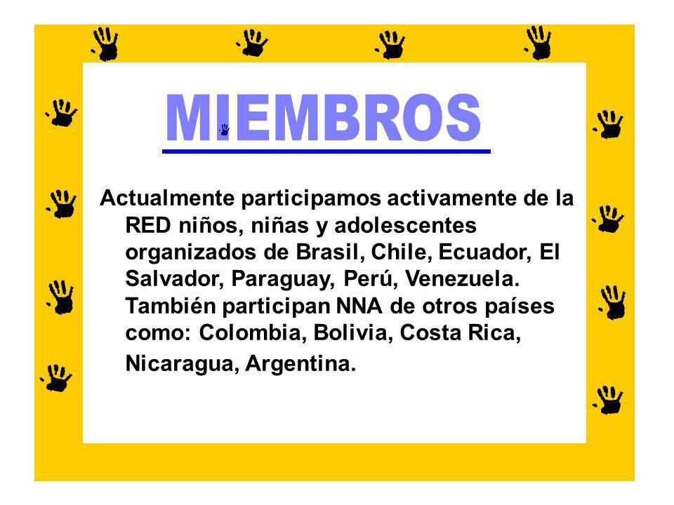 Actualmente participamos activamente de la RED niños, niñas y adolescentes organizados de Brasil, Chile, Ecuador, El Salvador, Paraguay, Perú, Venezue