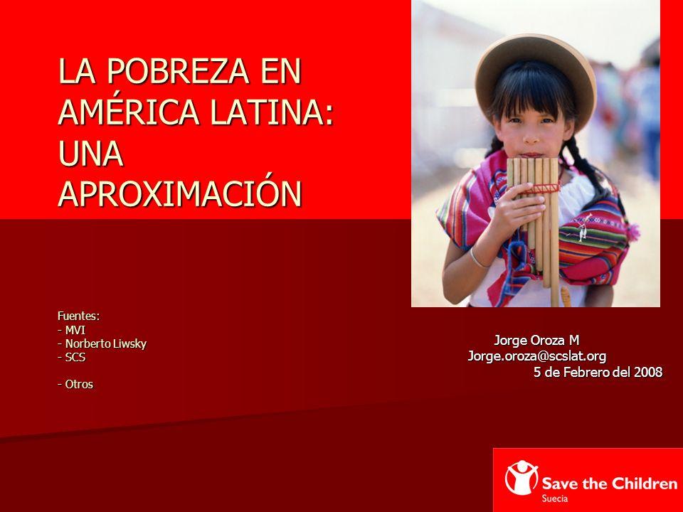 32 …que en América Latina aproximadamente dos de cada cinco pobres extremos son niños menores de 12 años.