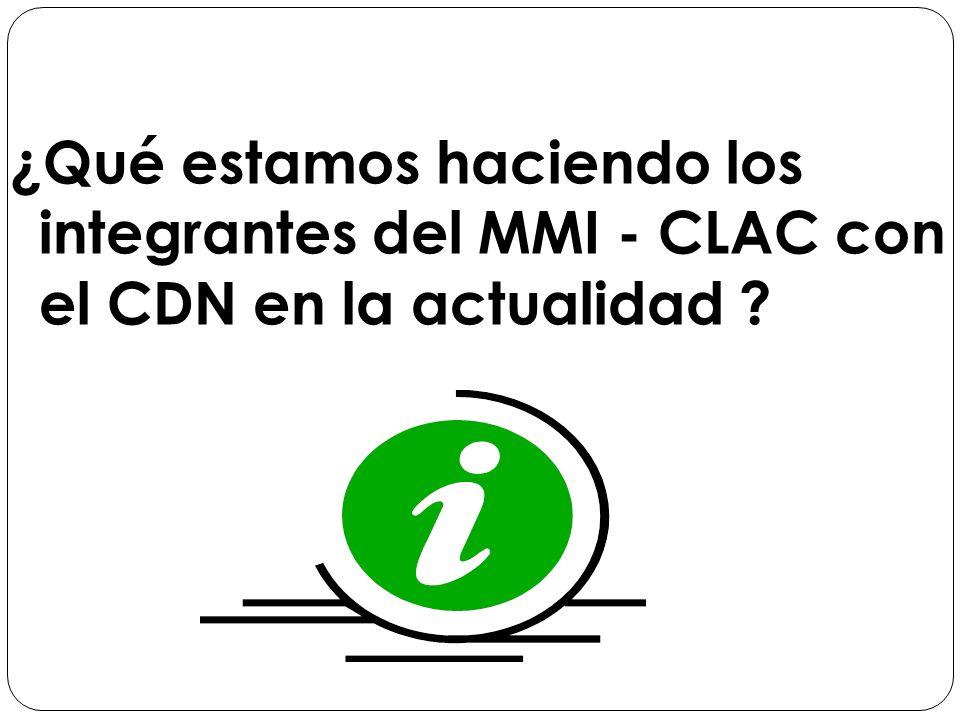 ¿Qué estamos haciendo los integrantes del MMI - CLAC con el CDN en la actualidad