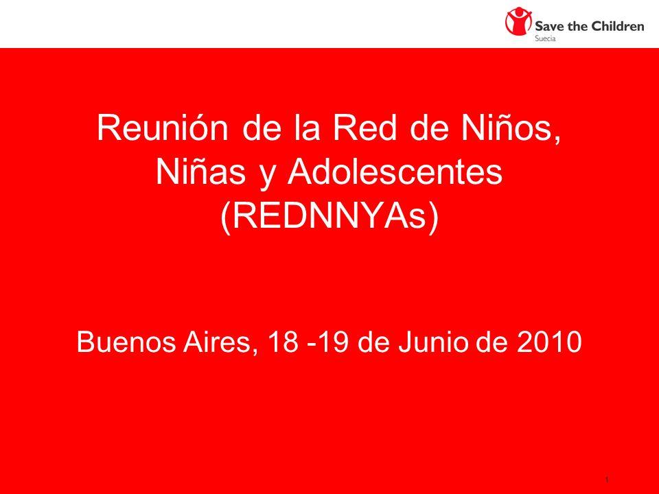 1 Reunión de la Red de Niños, Niñas y Adolescentes (REDNNYAs) Buenos Aires, 18 -19 de Junio de 2010