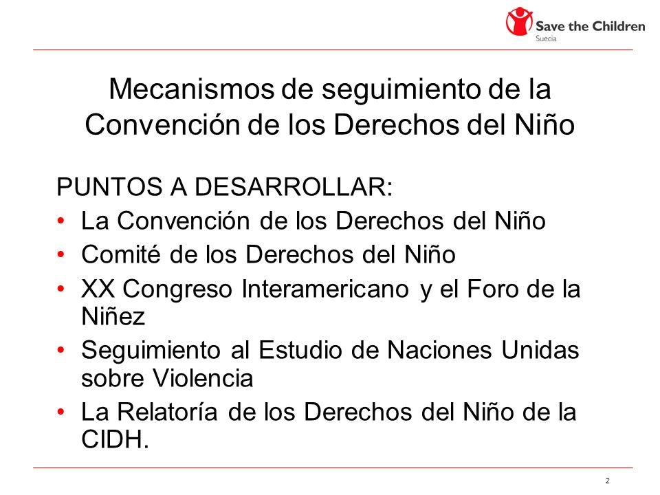 2 Mecanismos de seguimiento de la Convención de los Derechos del Niño PUNTOS A DESARROLLAR: La Convención de los Derechos del Niño Comité de los Derec