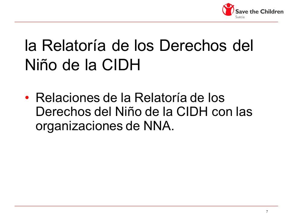 7 la Relatoría de los Derechos del Niño de la CIDH Relaciones de la Relatoría de los Derechos del Niño de la CIDH con las organizaciones de NNA.
