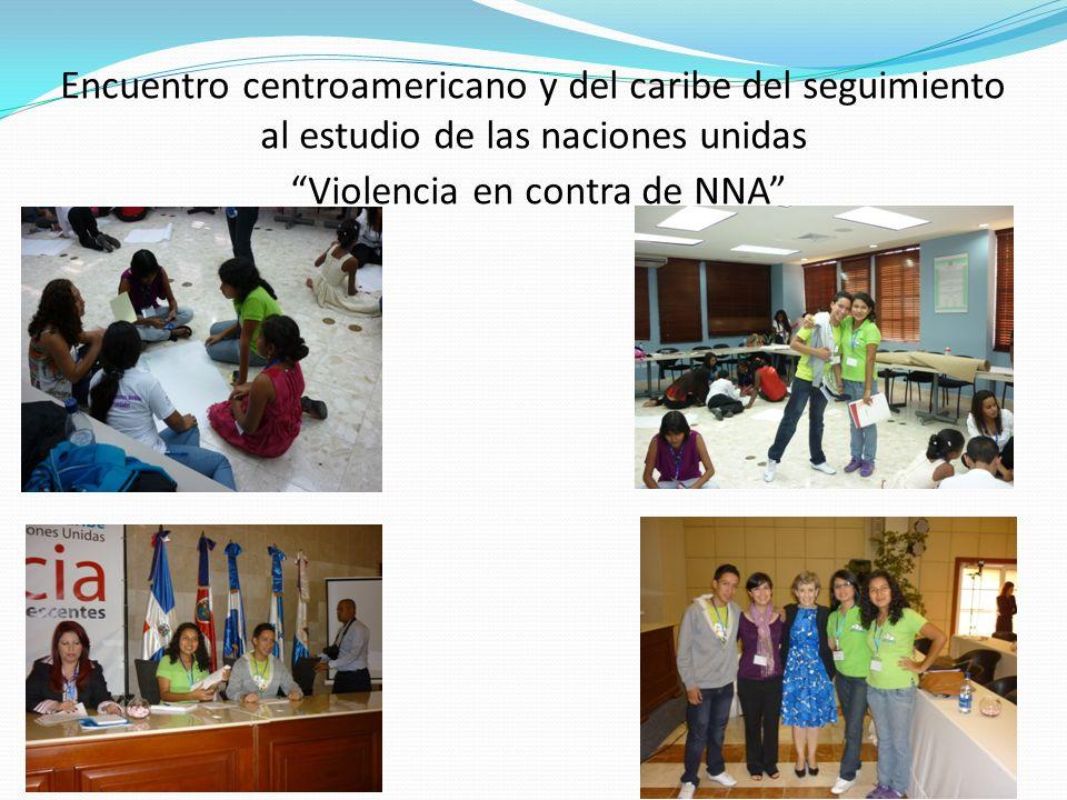 Encuentro centroamericano y del caribe del seguimiento al estudio de las naciones unidas Violencia en contra de NNA