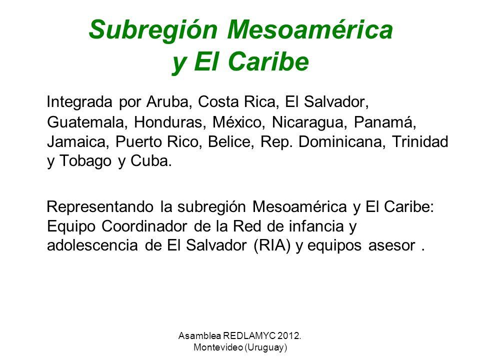 Subregión Mesoamérica y El Caribe Integrada por Aruba, Costa Rica, El Salvador, Guatemala, Honduras, México, Nicaragua, Panamá, Jamaica, Puerto Rico,