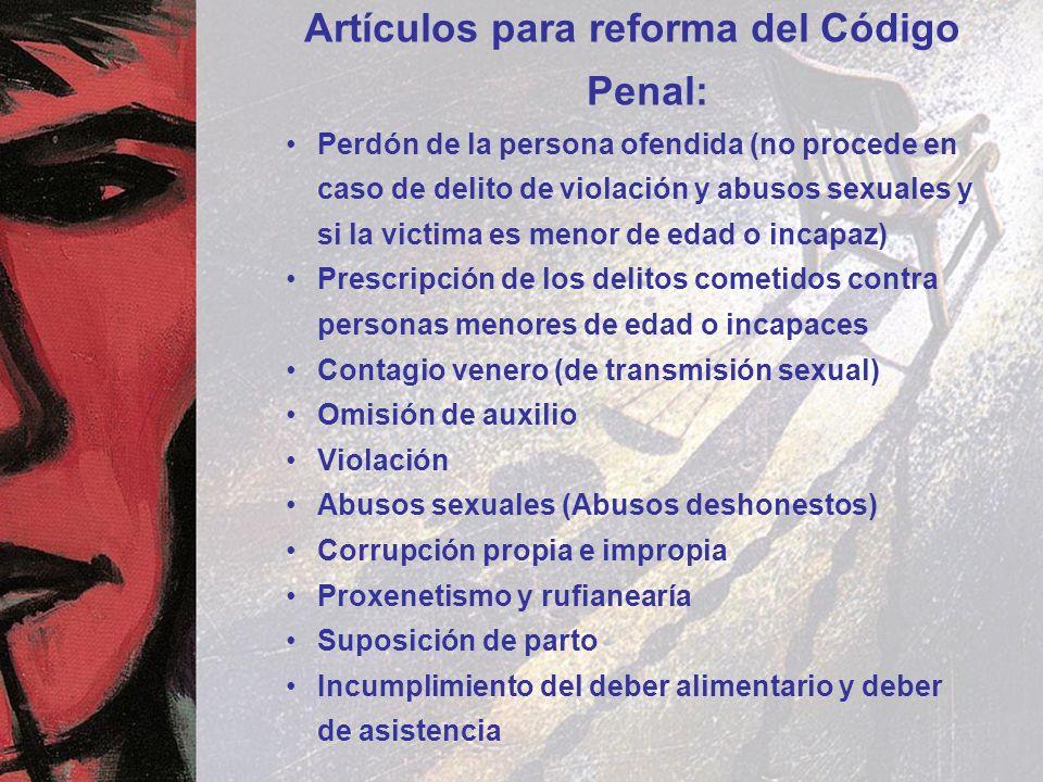 Artículos para reforma del Código Penal: Perdón de la persona ofendida (no procede en caso de delito de violación y abusos sexuales y si la victima es