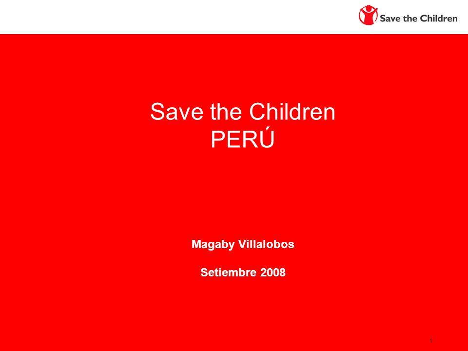 1 Save the Children PERÚ Magaby Villalobos Setiembre 2008