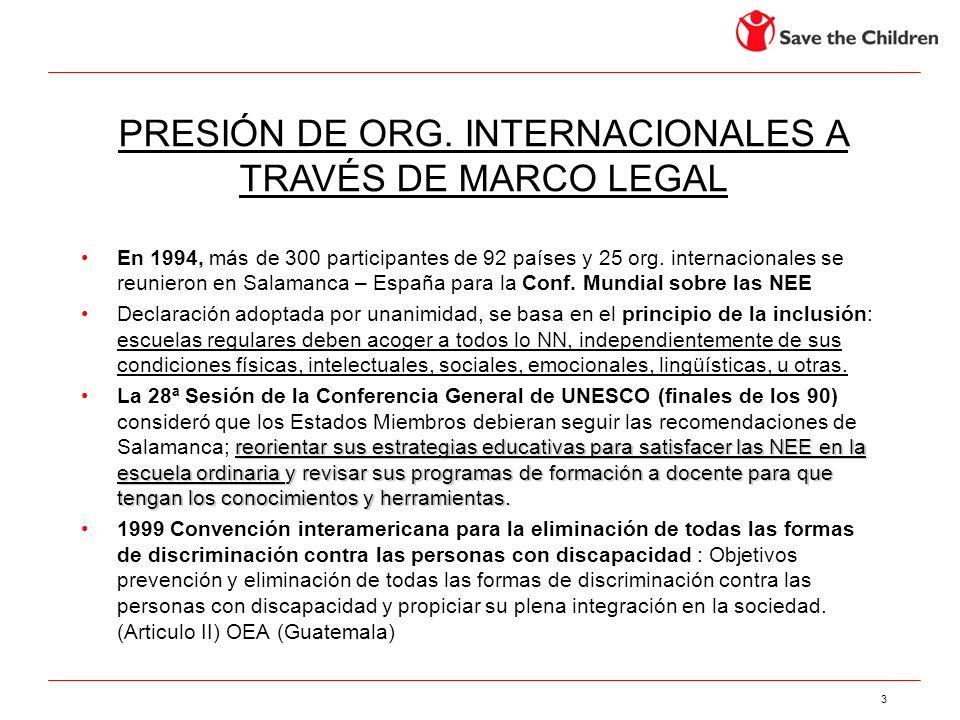 3 En 1994, más de 300 participantes de 92 países y 25 org. internacionales se reunieron en Salamanca – España para la Conf. Mundial sobre las NEE Decl