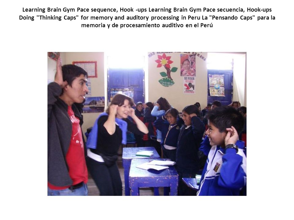 Learning Brain Gym Pace sequence, Hook -ups Learning Brain Gym Pace secuencia, Hook-ups Doing