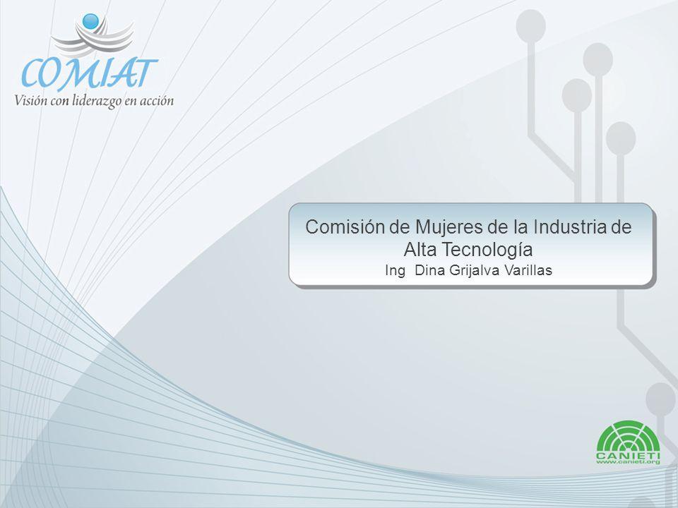 Comisión de Mujeres de la Industria de la Alta Tecnología COMIAT Lic.