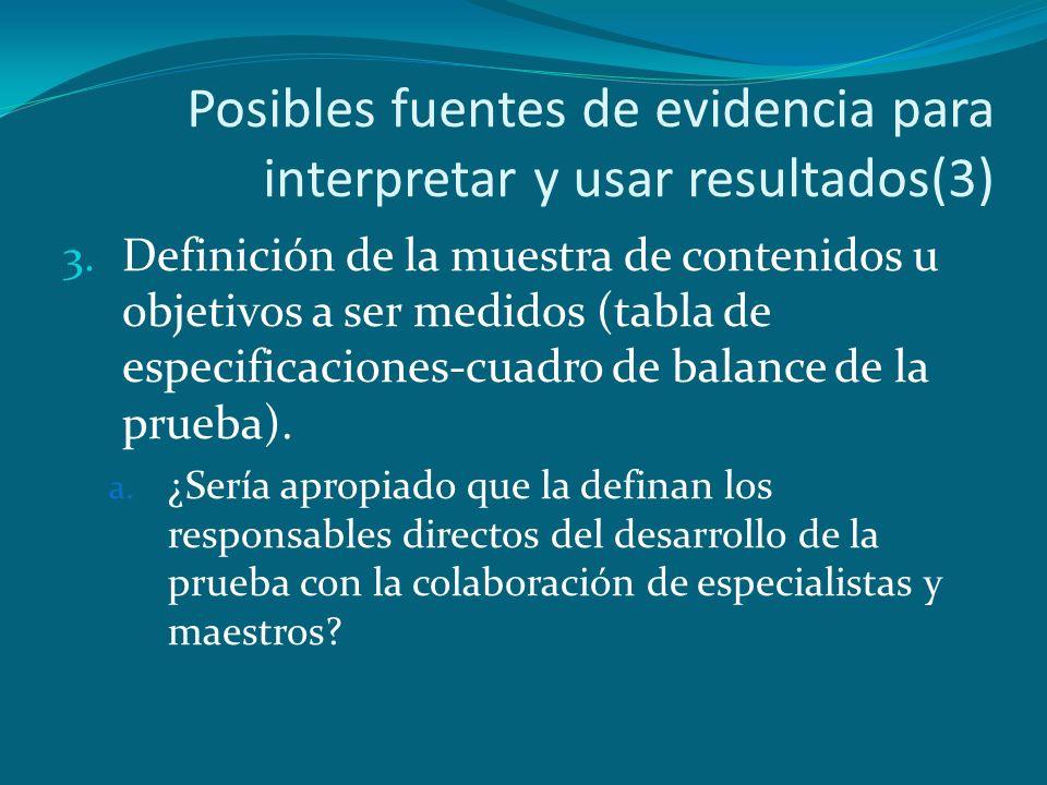Posibles fuentes de evidencia para interpretar y usar resultados(3) 3. Definición de la muestra de contenidos u objetivos a ser medidos (tabla de espe