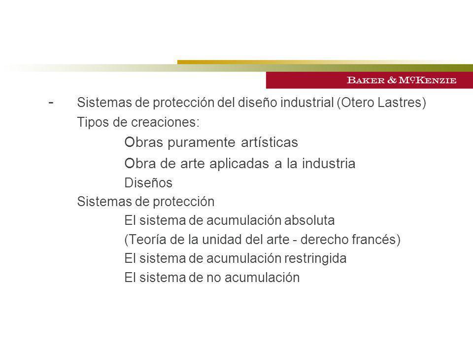 - Sistemas de protección del diseño industrial (Otero Lastres) Tipos de creaciones: Obras puramente artísticas Obra de arte aplicadas a la industria D