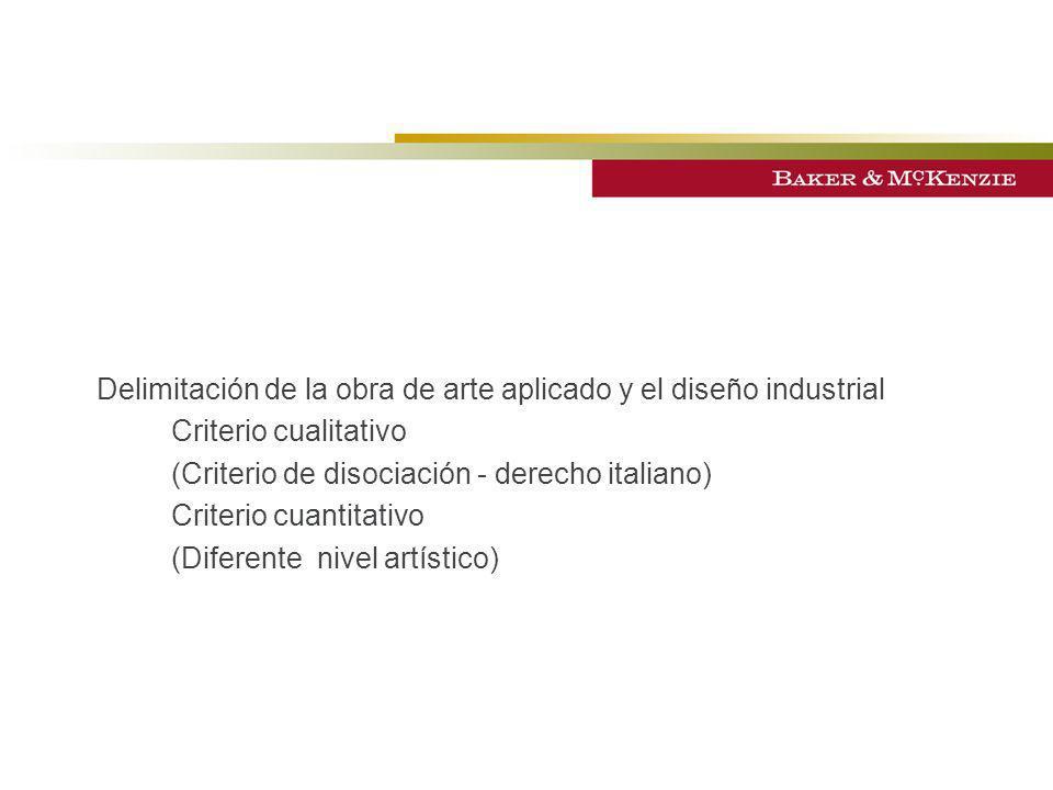 Delimitación de la obra de arte aplicado y el diseño industrial Criterio cualitativo (Criterio de disociación - derecho italiano) Criterio cuantitativ