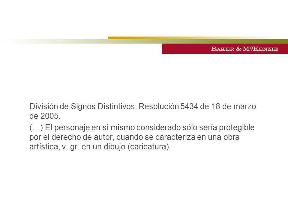 División de Signos Distintivos. Resolución 5434 de 18 de marzo de 2005. (…) El personaje en si mismo considerado sólo sería protegible por el derecho