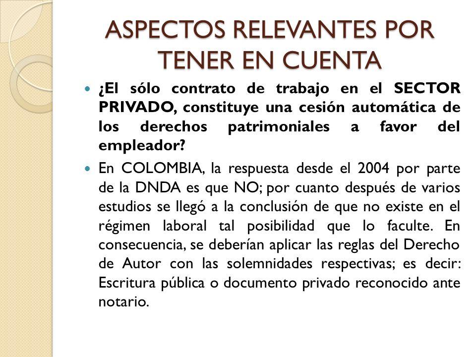 ASPECTOS RELEVANTES POR TENER EN CUENTA ¿El sólo contrato de trabajo en el SECTOR PRIVADO, constituye una cesión automática de los derechos patrimonia