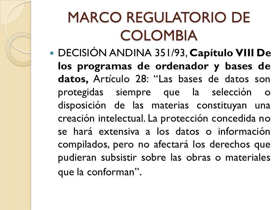 MARCO REGULATORIO DE COLOMBIA DECISIÓN ANDINA 351/93, Capítulo VIII De los programas de ordenador y bases de datos, Artículo 28: Las bases de datos so