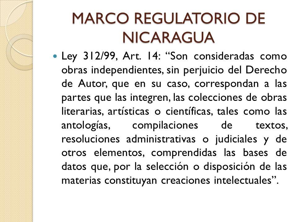 MARCO REGULATORIO DE NICARAGUA Ley 312/99, Art. 14: Son consideradas como obras independientes, sin perjuicio del Derecho de Autor, que en su caso, co