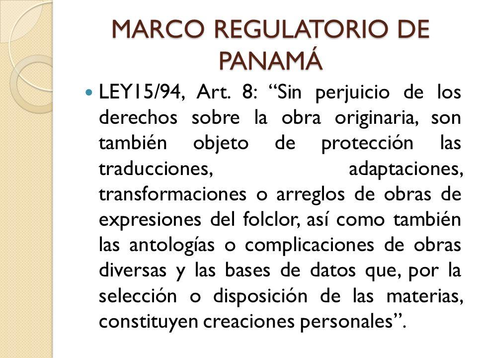 MARCO REGULATORIO DE PANAMÁ LEY15/94, Art. 8: Sin perjuicio de los derechos sobre la obra originaria, son también objeto de protección las traduccione