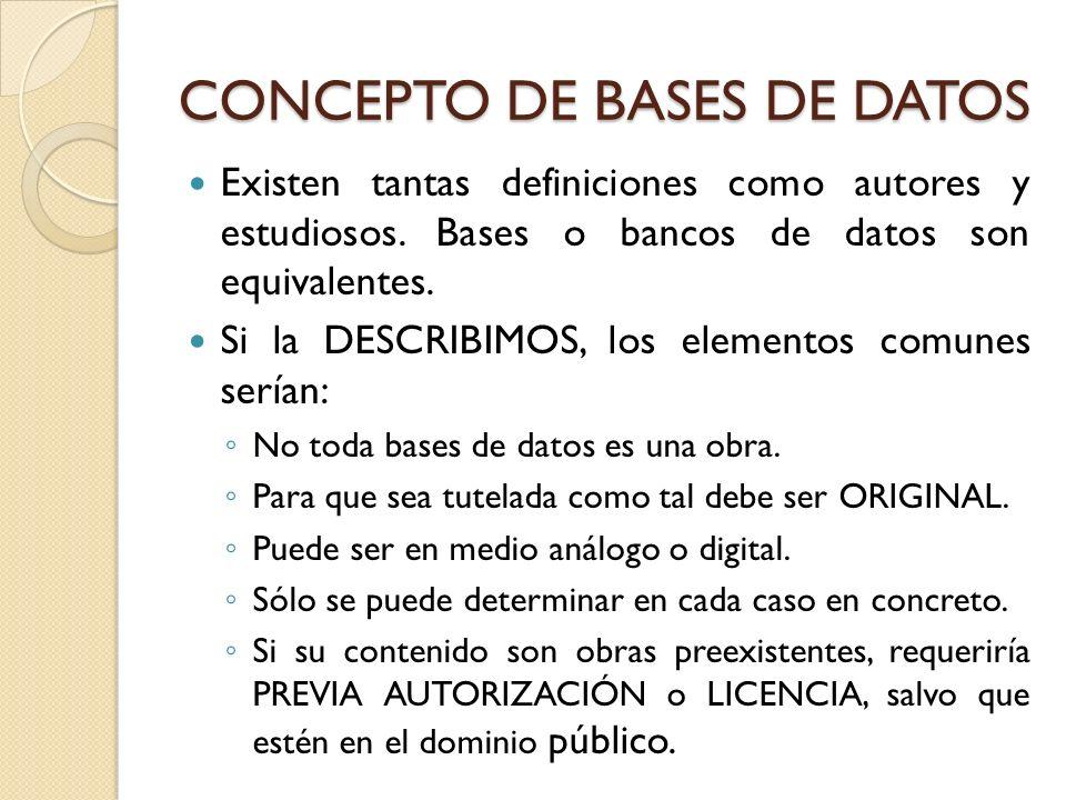 CONCEPTO DE BASES DE DATOS Existen tantas definiciones como autores y estudiosos. Bases o bancos de datos son equivalentes. Si la DESCRIBIMOS, los ele