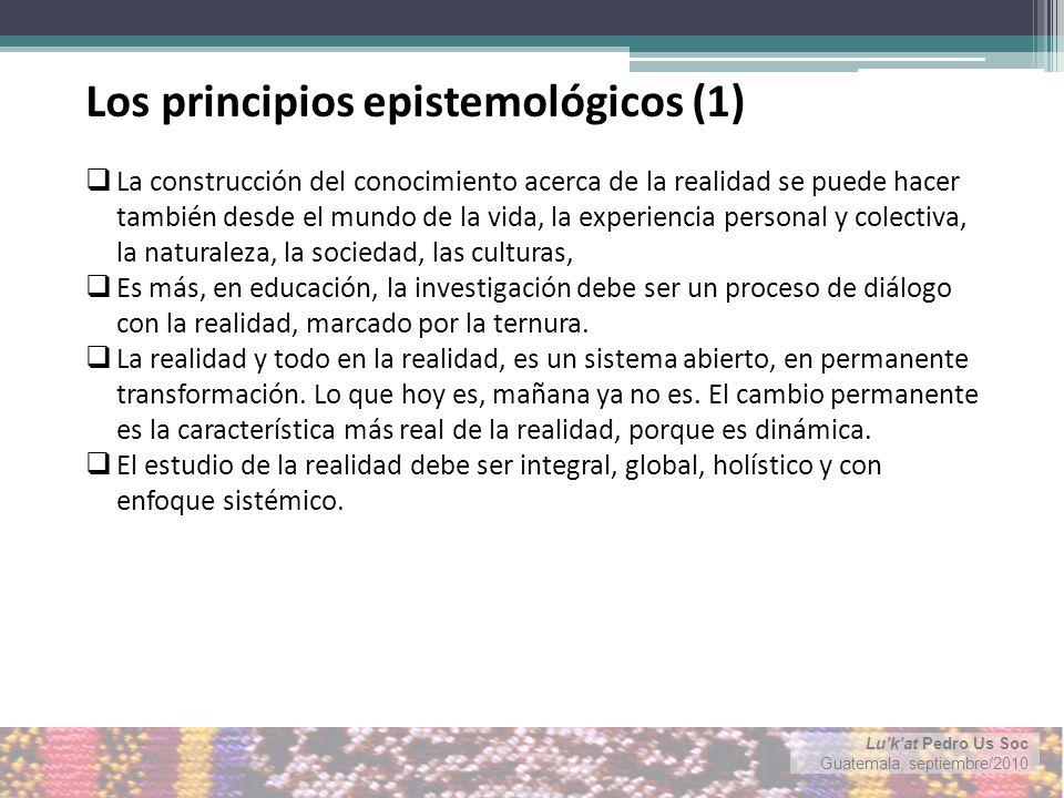 Lukat Pedro Us Soc Guatemala, septiembre/2010 Para alcanzar a comprender las distintas facetas de la realidad, o parte de ella, la metodología para investigar requiere del concurso de distintas disciplinas (ser transdisciplinaria), además de ser comunitaria.