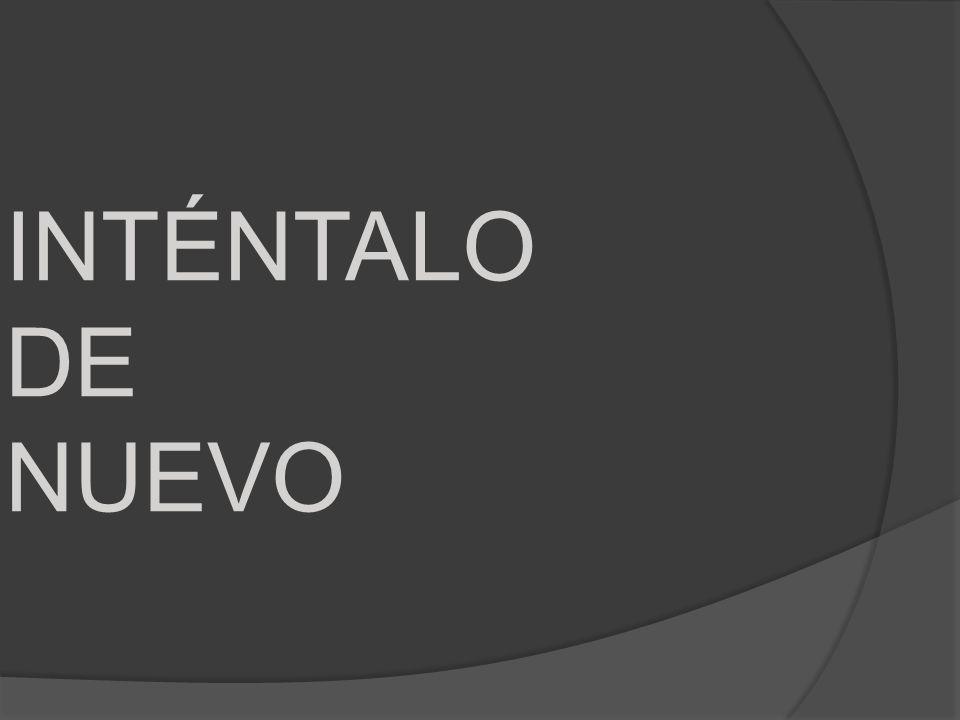 INTÉNTALO DE NUEVO