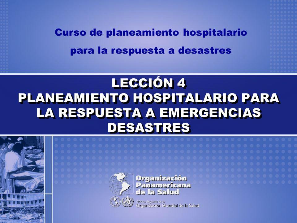 Curso de planeamiento hospitalario para la respuesta a desastres COMPONENTES BÁSICOS DEL PHRD Se consideran los datos que permitan conocer al hospital de manera general.