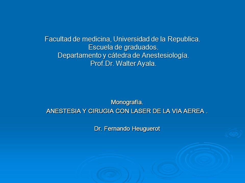 Facultad de medicina, Universidad de la Republica. Escuela de graduados. Departamento y cátedra de Anestesiología. Prof.Dr. Walter Ayala. Monografía.