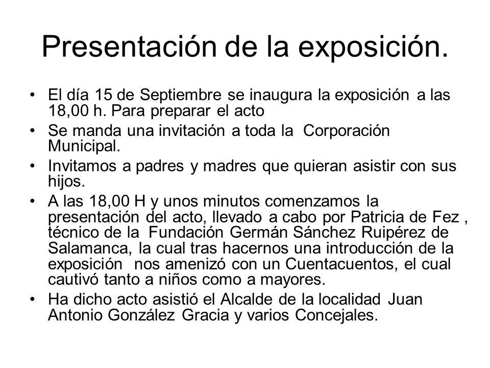 Presentación de la exposición. El día 15 de Septiembre se inaugura la exposición a las 18,00 h. Para preparar el acto Se manda una invitación a toda l