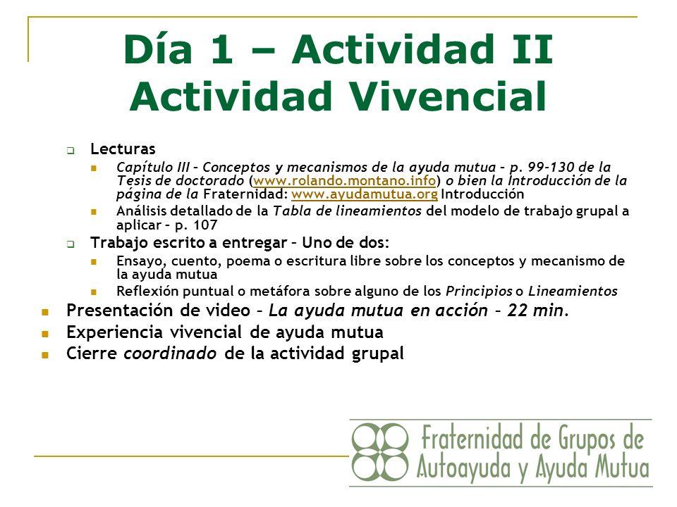 Día 1 – Actividad II Actividad Vivencial Lecturas Capítulo III – Conceptos y mecanismos de la ayuda mutua – p. 99-130 de la Tesis de doctorado (www.ro
