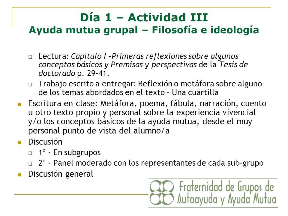 Día 1 – Actividad III Ayuda mutua grupal – Filosofía e ideología Lectura: Capítulo I –Primeras reflexiones sobre algunos conceptos básicos y Premisas