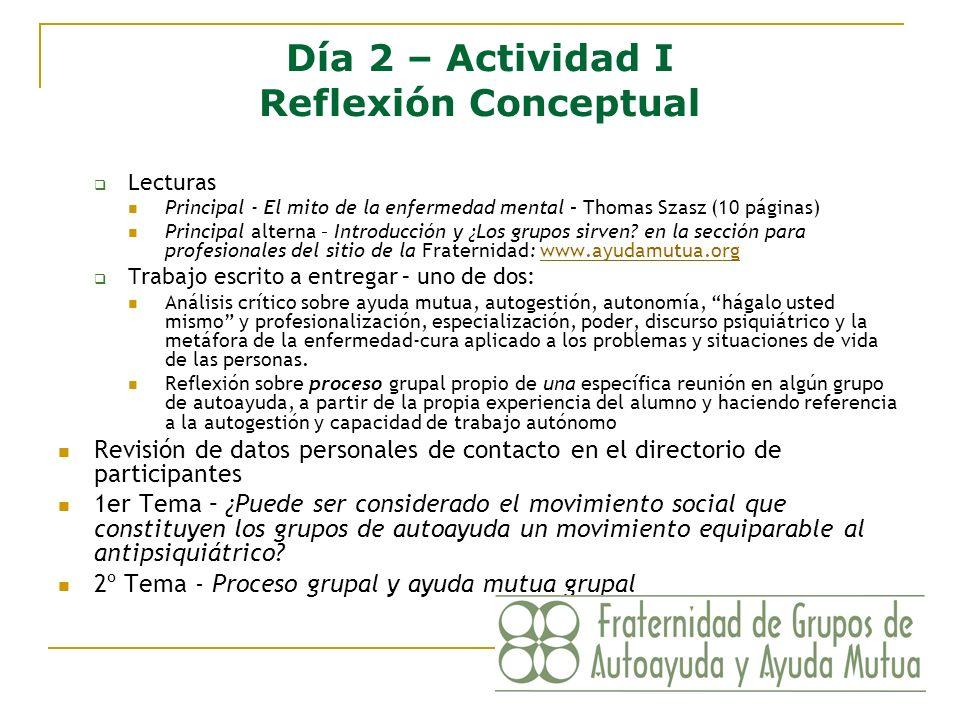 Día 2 – Actividad I Reflexión Conceptual Lecturas Principal - El mito de la enfermedad mental – Thomas Szasz (10 páginas) Principal alterna – Introduc