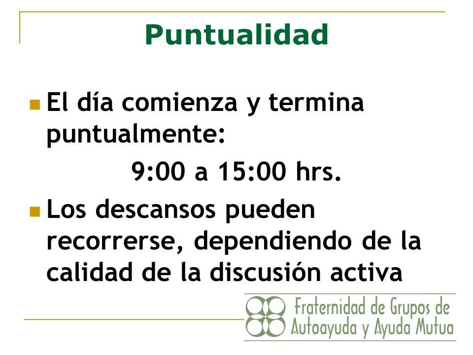 Puntualidad El día comienza y termina puntualmente: 9:00 a 15:00 hrs. Los descansos pueden recorrerse, dependiendo de la calidad de la discusión activ