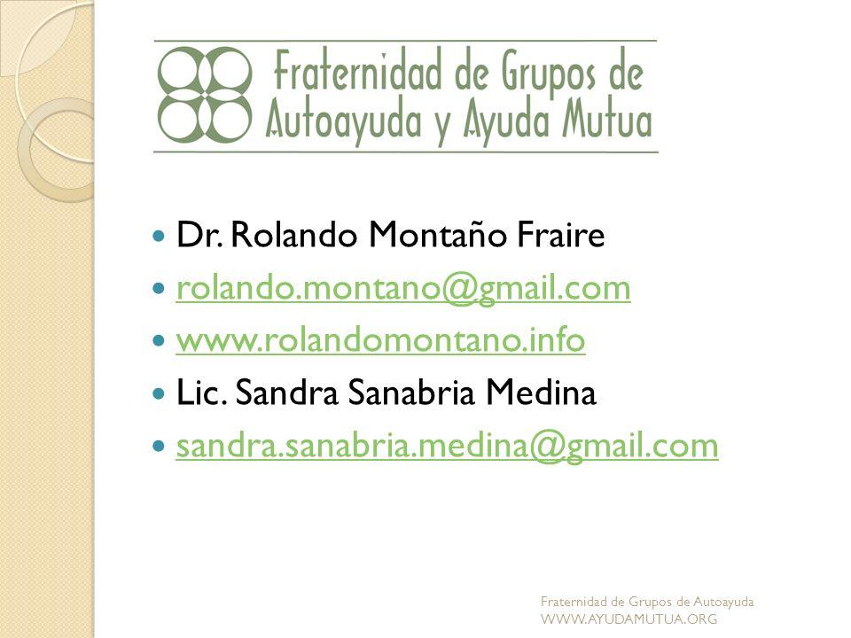 Dr. Rolando Montaño Fraire rolando.montano@gmail.com www.rolandomontano.info Lic. Sandra Sanabria Medina sandra.sanabria.medina@gmail.com Fraternidad