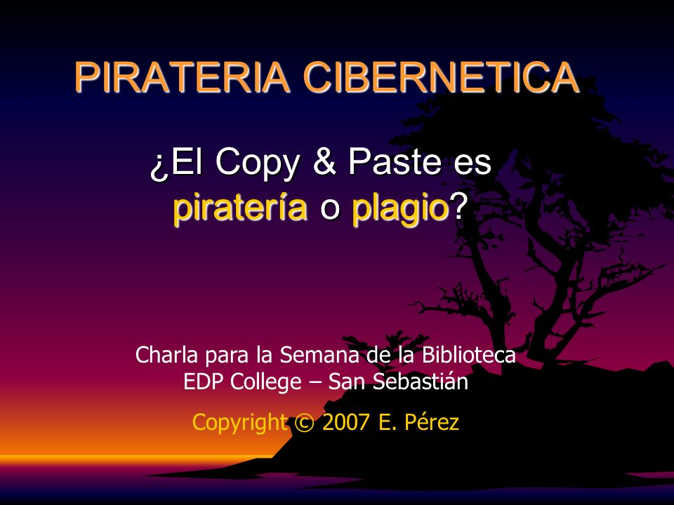 PIRATERIA CIBERNETICA ¿El Copy & Paste es piratería o plagio.