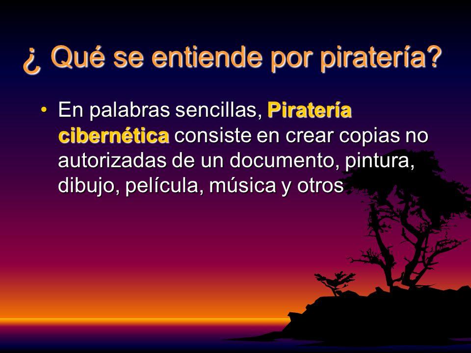 ¿ Qué se entiende por piratería.