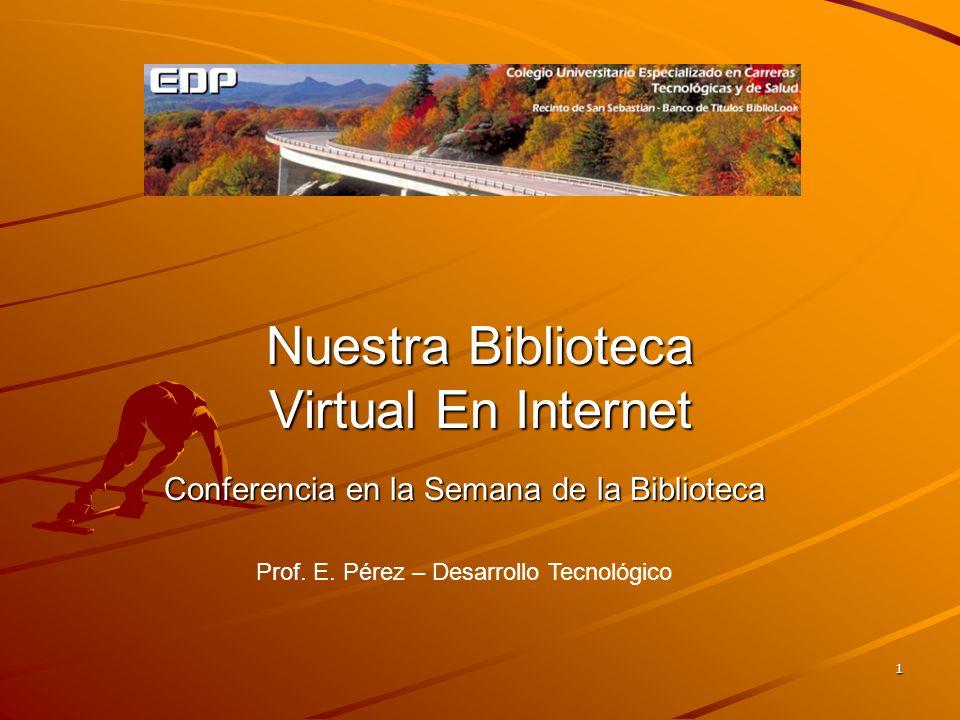1 Nuestra Biblioteca Virtual En Internet Prof. E.