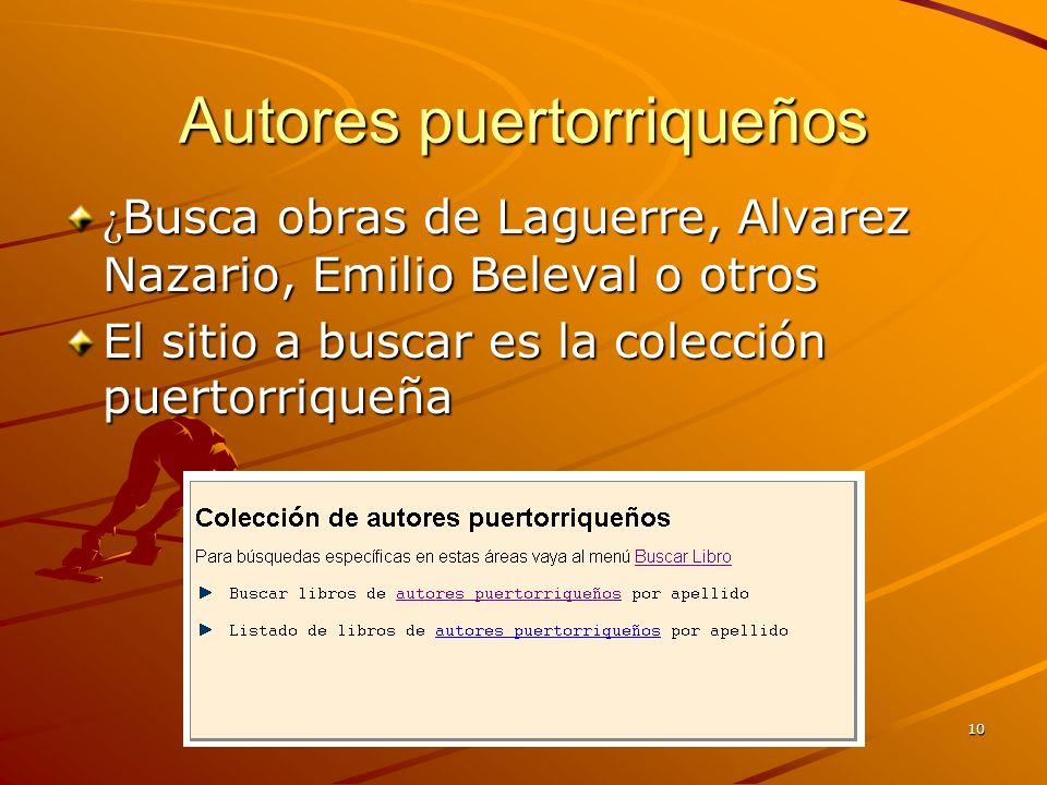 10 Autores puertorriqueños ¿ Busca obras de Laguerre, Alvarez Nazario, Emilio Beleval o otros El sitio a buscar es la colección puertorriqueña