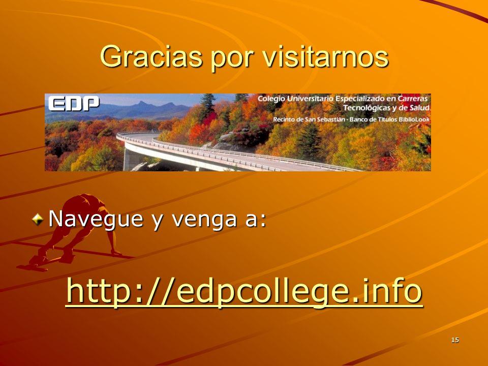 15 Gracias por visitarnos Navegue y venga a: http://edpcollege.info