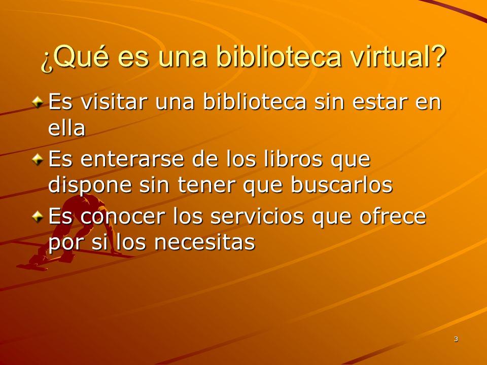 4 ¿ Dónde está la biblioteca virtual.