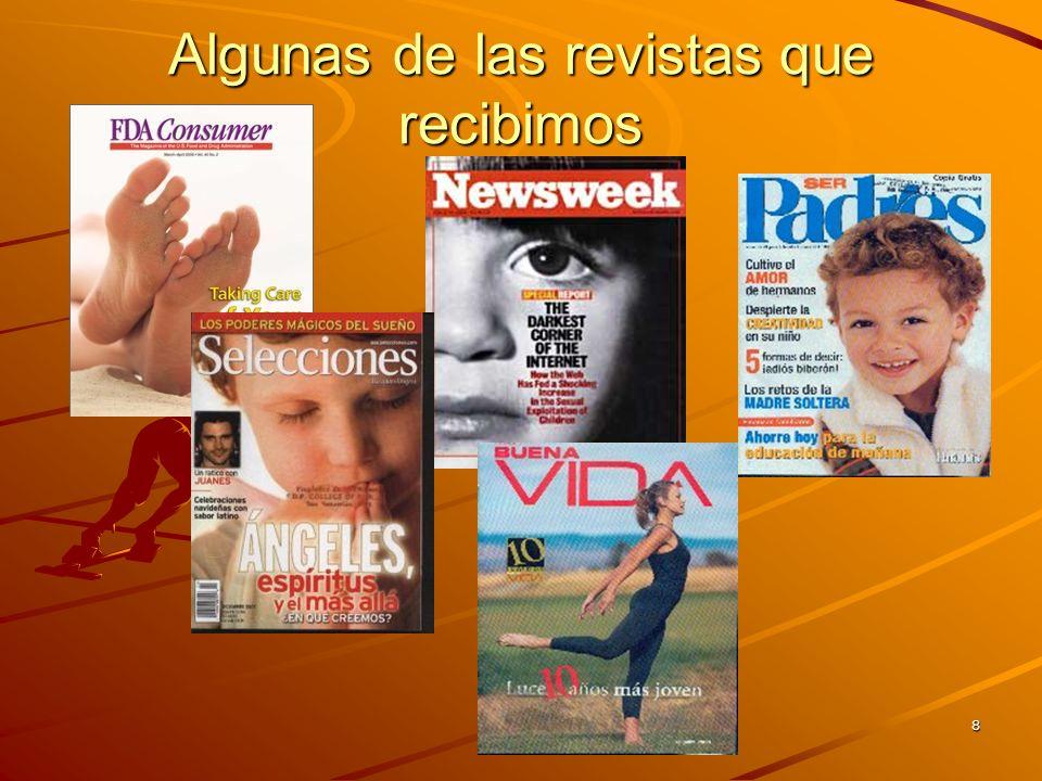 8 Algunas de las revistas que recibimos