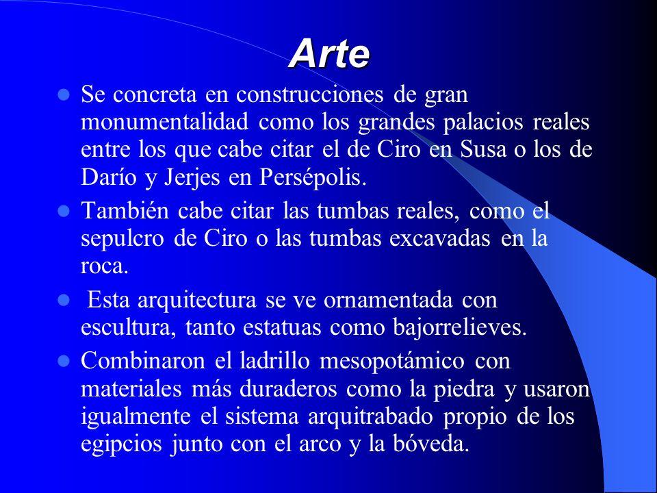 Arte Se concreta en construcciones de gran monumentalidad como los grandes palacios reales entre los que cabe citar el de Ciro en Susa o los de Darío