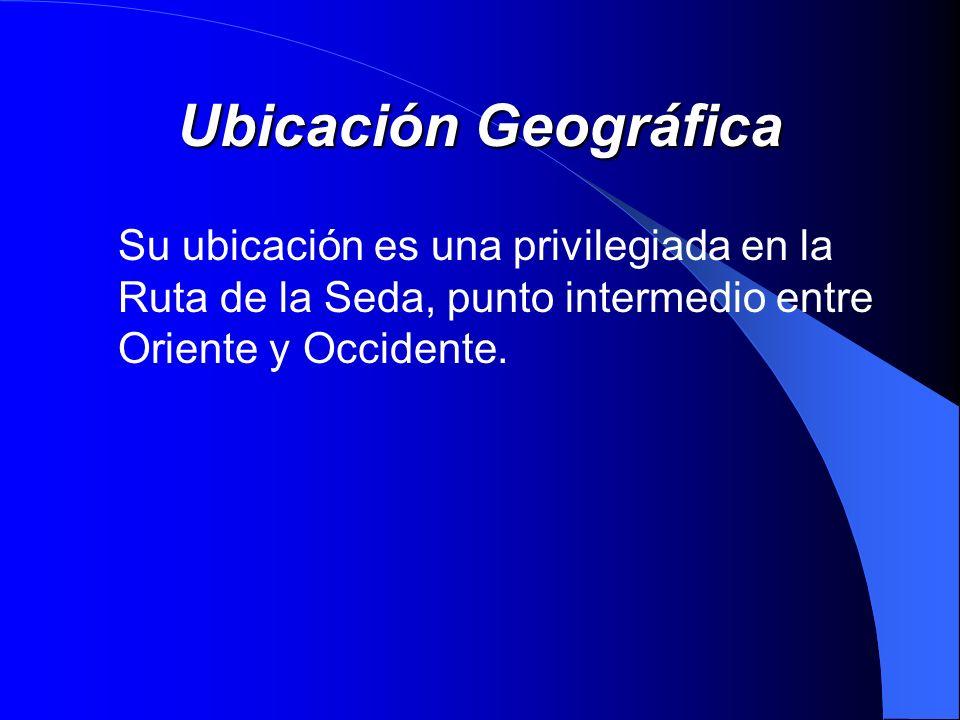 Ubicación Geográfica Su ubicación es una privilegiada en la Ruta de la Seda, punto intermedio entre Oriente y Occidente.