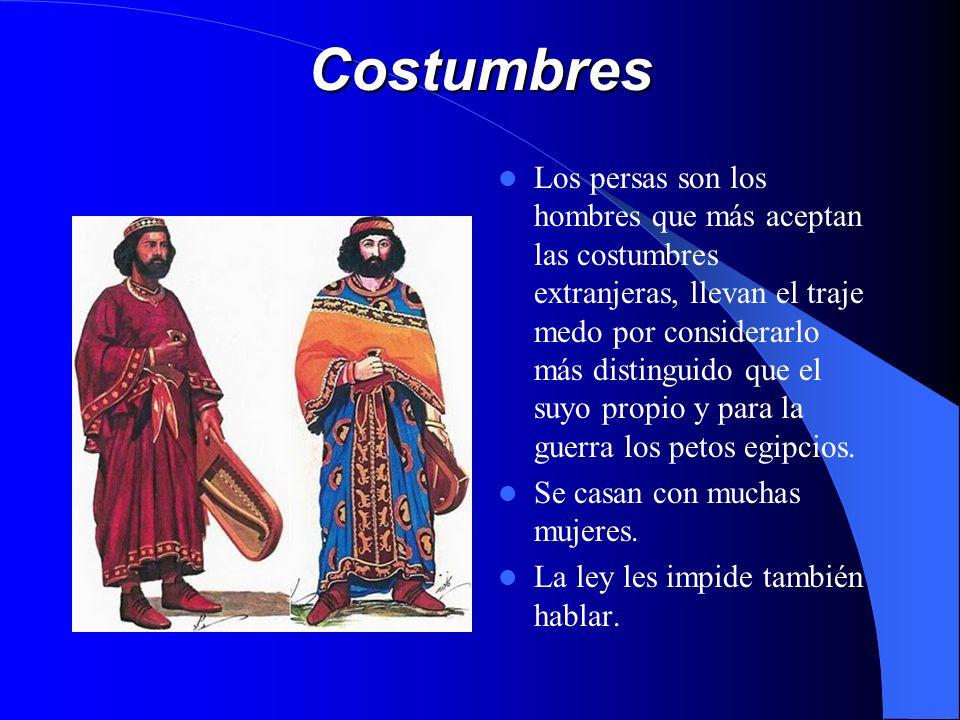 Costumbres Los persas son los hombres que más aceptan las costumbres extranjeras, llevan el traje medo por considerarlo más distinguido que el suyo pr
