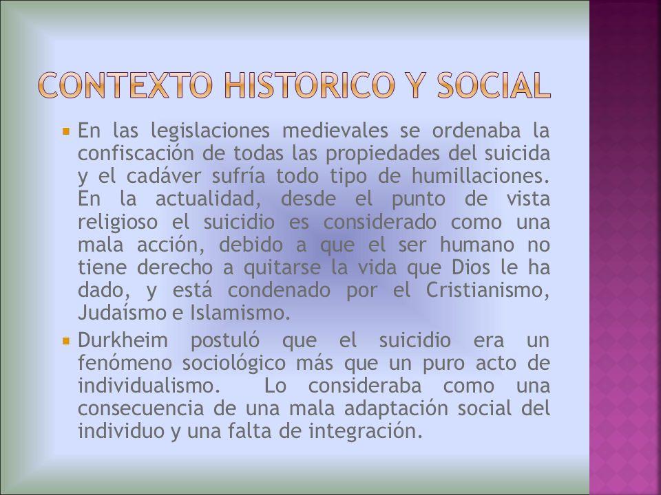 En las legislaciones medievales se ordenaba la confiscación de todas las propiedades del suicida y el cadáver sufría todo tipo de humillaciones. En la
