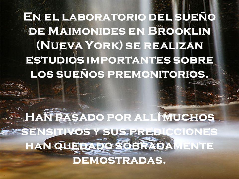 En el laboratorio del sueño de Maimonides en Brooklin (Nueva York) se realizan estudios importantes sobre los sueños premonitorios. Han pasado por all
